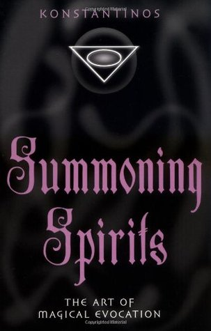 Summoning Spirits: The Art of Magical Evocation