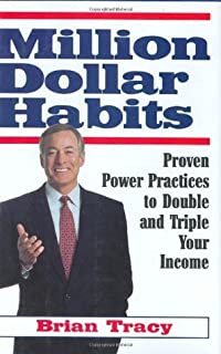 Million Dollar Habits: Practical, Proven, Power Practices to Double and Triple Your Income