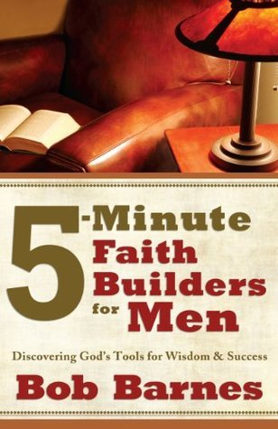 5-Minute-Faith-Builders-for-Men-Discovering-God-s-Tools-for-Wisdom-and-Success