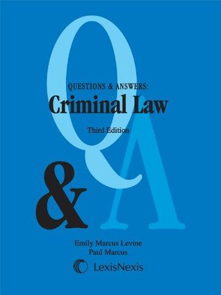 Questions & Answers: Criminal Law: Multiple Choice and Short Answer