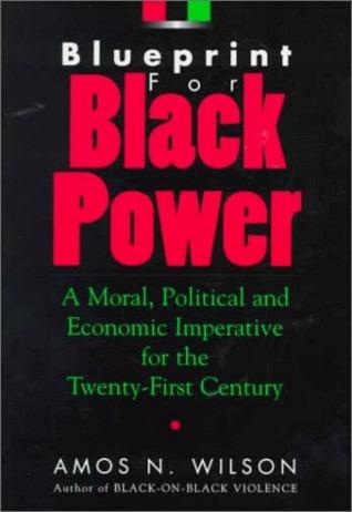Blueprint for Black Power by Amos N. Wilson