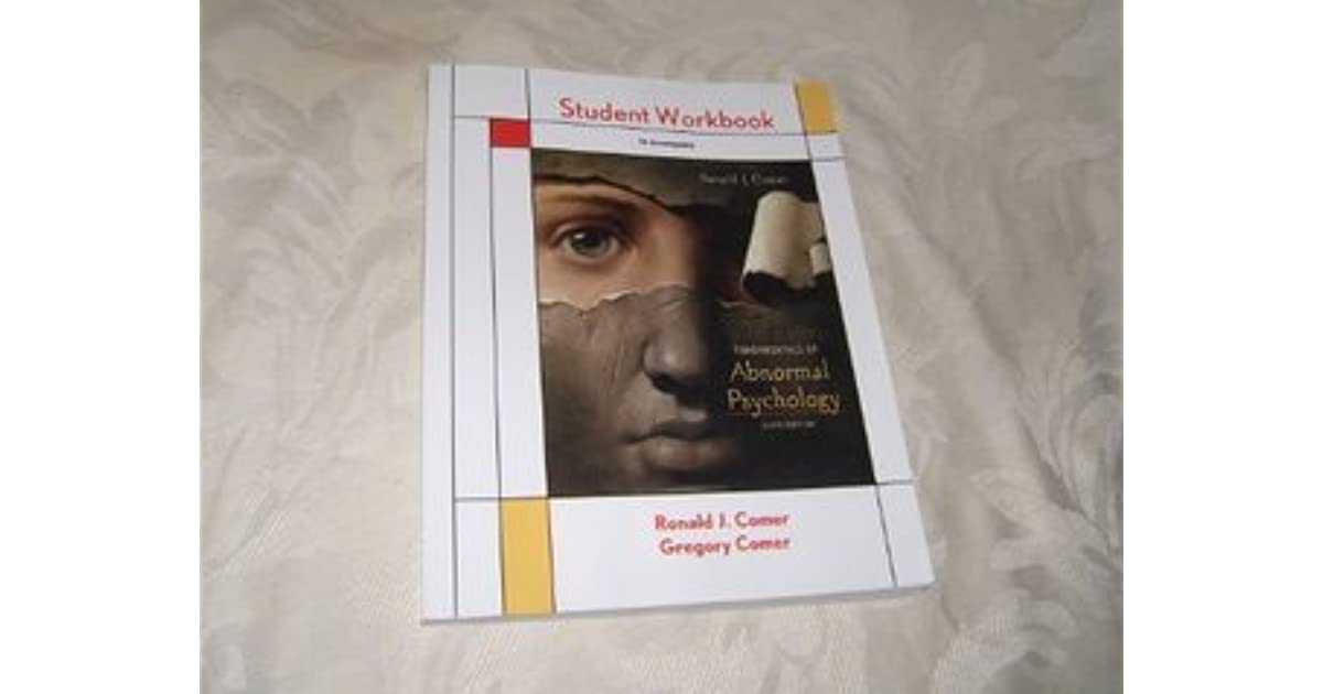 Student Workbook For Fundamentals Of Abnormal Psychology By Ronald J