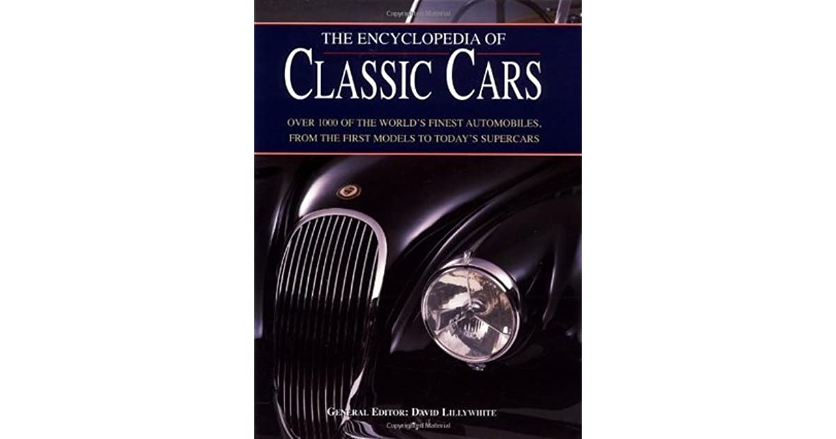 The Encyclopedia of Classic Cars by David Lillywhite