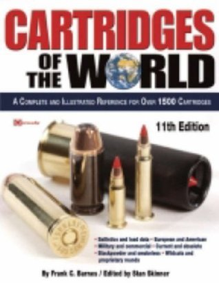 Cartridges of the World A Complete and Illustrated Reference for Over 1500 Cartridges, 15th Edition