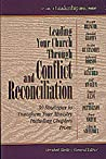 Leading Your Church Through Conflict and Reconciliation: 30 Strategies to Transform Your Ministry
