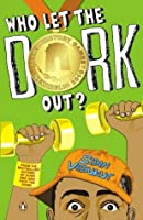 Who Let The Dork Out? (Dork Trilogy, #3)