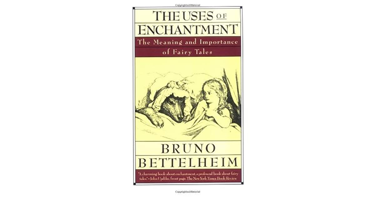 The Uses of Enchantment: The Meaning and Importance of Fairy