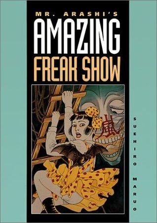 Mr. Arashi's Amazing Freak Show by Suehiro Maruo