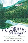 Colorado Wings: A Wing and a Prayer/Wings Like Eagles/Wings of the Dawn/A Gift of Wings
