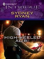 High-Heeled Alibi (Harlequin Intrigue)