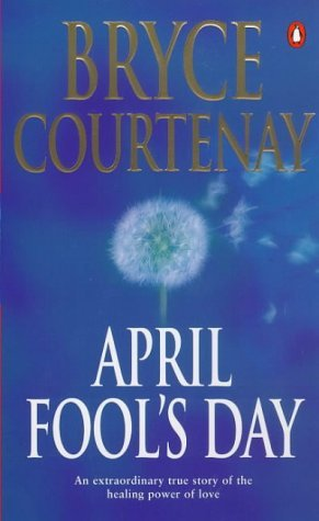 Every Day Seems To Be April Fools Day >> April Fool S Day By Bryce Courtenay