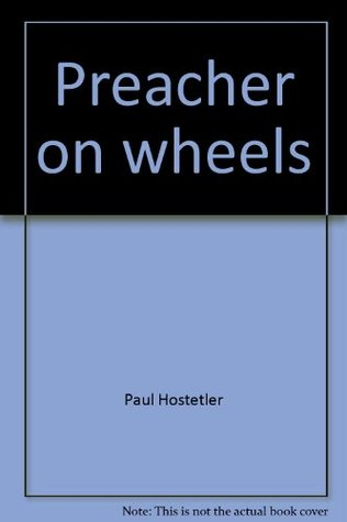 Preacher on wheels: Traveling the road to sainthood with happy abandon