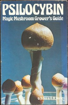 Psilocybin: Magic Mushroom Grower's Guide: A Handbook for Psilocybin