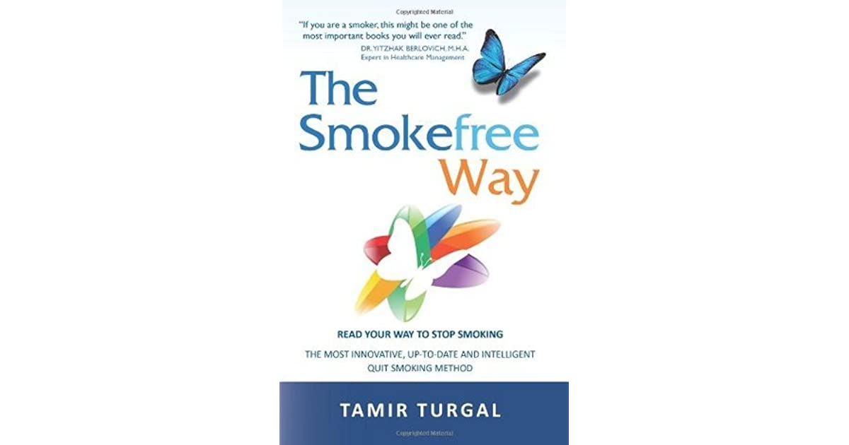 The Smokefree Way: Read Your Way to Stop Smoking. The Most ...