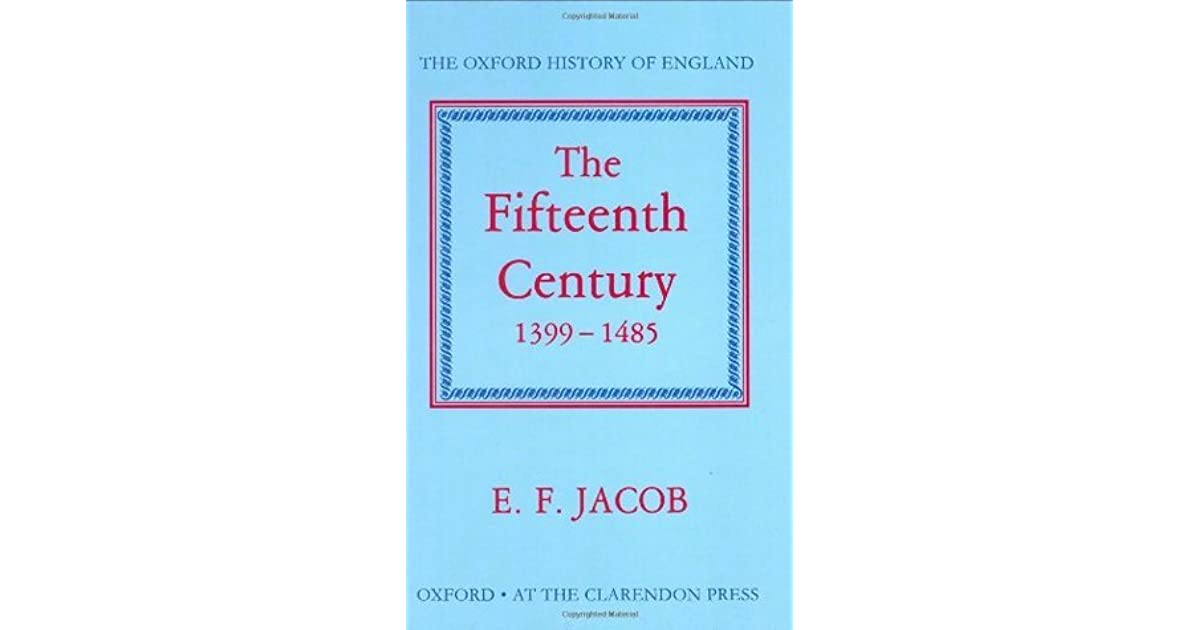The Fifteenth Century 1399 1485 By E F Jacob