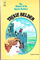 Trixie Belden and the Mystery of the Queen's Necklace