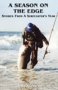 A Season on the Edge (Stories From a Surfcaster's Year)