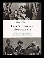Late Victorian Holocausts: El Nino Famines and the Making of the Third World