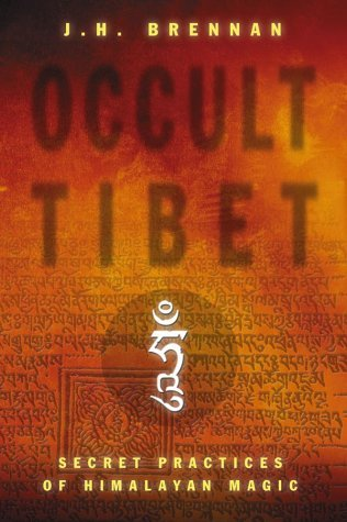 Occult Tibet: Secret Practices of Himalayan Magic by J H