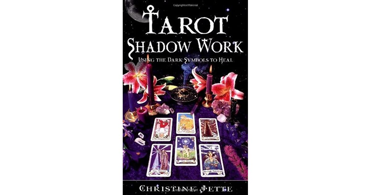 Tarot Shadow Work Using The Dark Symbols To Heal By Christine Jette