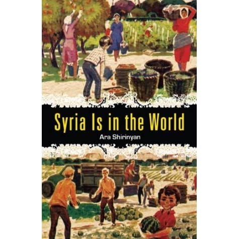 Syria Is in the World by Ara Shirinyan