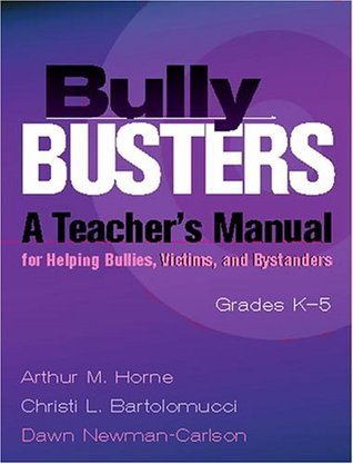 Bully Busters: A Teacher's Manual for Helping Bullies, Victims, and Bystanders: Grades K-5