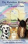 The Rainbow Bridge by Niki Behrikis Shanahan