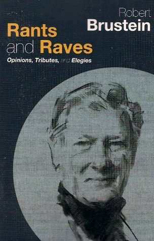 Rants & Raves: Opinions, Tributes, and Elegies