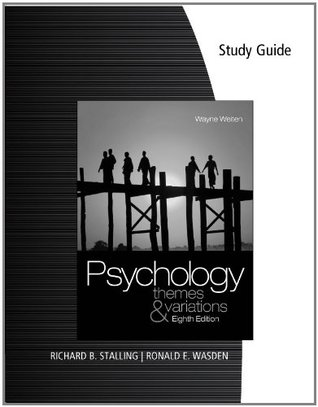 Study Guide For Weiten S Psychology Themes And Variations 8th By Wayne Weiten