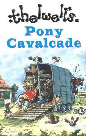 Thelwell's Pony Cavalcade: Angels on Horseback/A Leg at Each Corner/Riding Academy