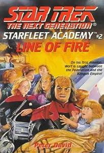 Line of Fire (Star Trek: The Next Generation - Starfleet Academy # 2)