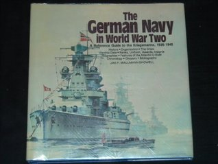 The German Navy in World War Two: An Illustrated Guide to the Kriegsmarine, 1935-1945
