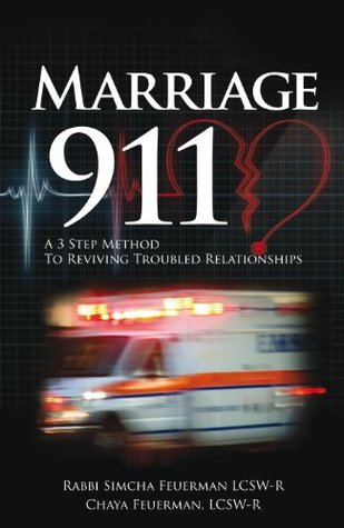 Marriage 911; A 3 Step Method to Reviving Troubled Relationships