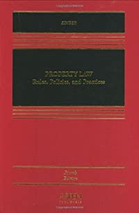 Property Law: Rules, Policies, and Practices