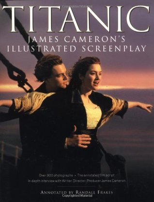 Titanic: James Cameron's Illustrated Screenplay