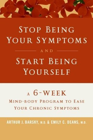 Stop-Being-Your-Symptoms-and-Start-Being-Yourself-The-6-Week-Mind-Body-Program-to-Ease-Your-Chronic-Symptoms