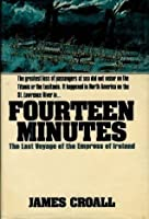 Fourteen minutes: The last voyage of the Empress of Ireland