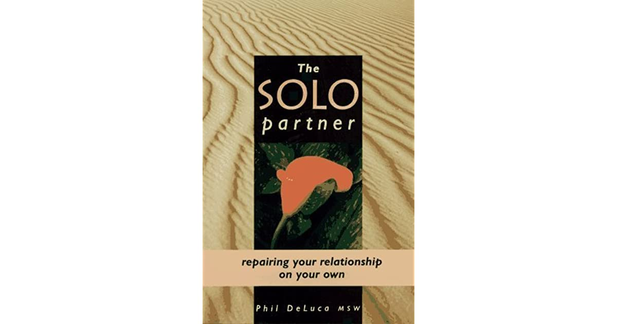 The Solo Partner: Repairing Your Relationship on Your Own by