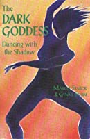 The Dark Goddess: Dancing with the Shadow