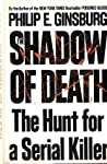 The Shadow of Death: The Hunt for a Serial Killer