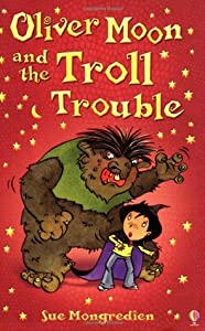Oliver Moon's Troll Trouble (Oliver Moon #12)