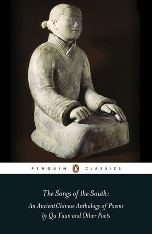 The Songs of the South An Anthology of Ancient Chinese Poems by Qu Yuan and Other Poets
