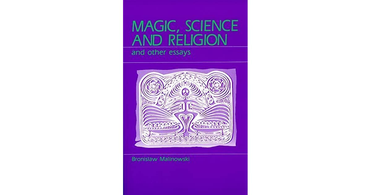 magic science and religion and other essays by bronisaw malinowski