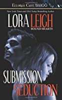 Submission & Seduction (Bound Hearts: books 2-3)