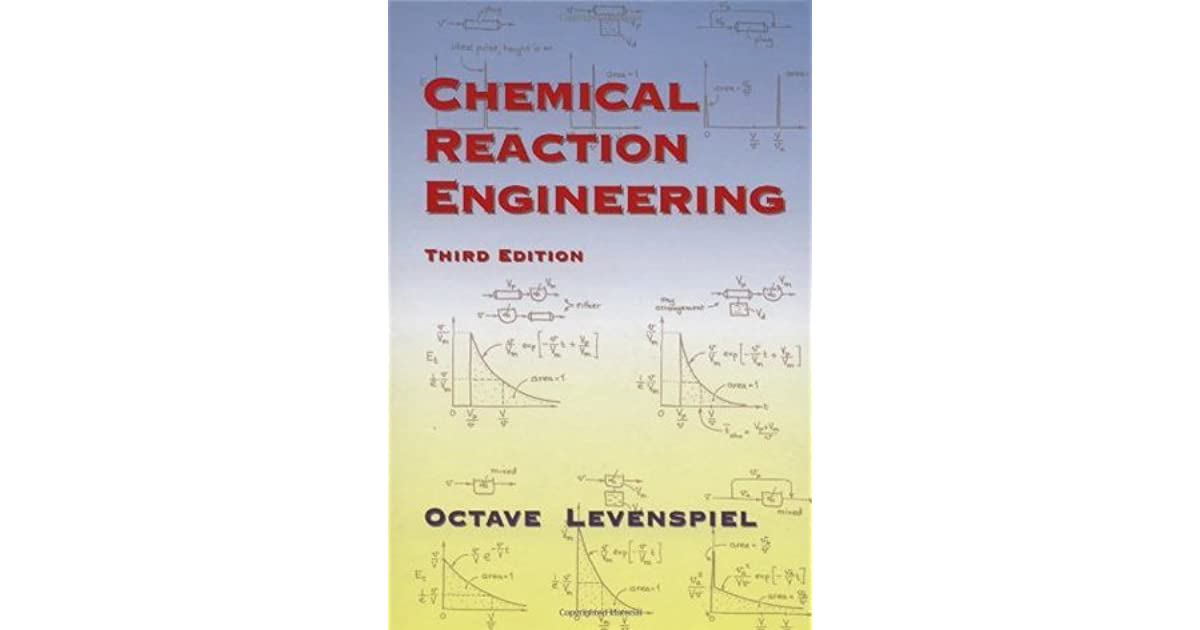 Chemical Reaction Engineering 3rd Edition By Octave Levenspiel