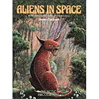 Aliens In Space: An Illustrated Guide to the Inhabited Galaxy