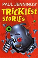 Paul Jennings' Trickiest Stories (Uncollected)