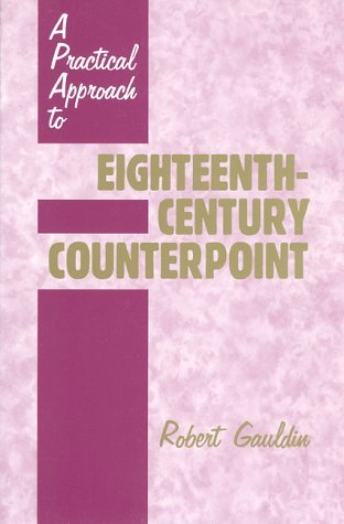 A Practical Approach to Eighteenth-Century Counterpoint by Robert