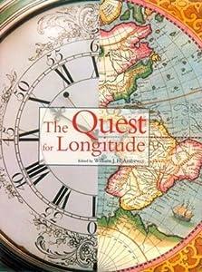 The Quest for Longitude: The Proceedings of the Longitude Symposium, Harvard University, Cambridge, Massachusetts, November 4-6, 1993