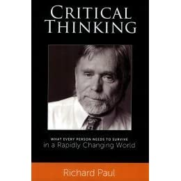 richard paul critical thinking biography After a careful review of the mountainous body of literature defining critical thinking and its elements, uofl has chosen to adopt the language of michael scriven and richard paul (2003) as a comprehensive, concise operating definition:.